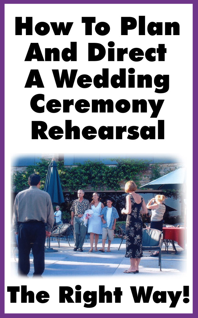 How to direct a wedding rehearsal, how to orchestrate a wedding ceremony rehearsal